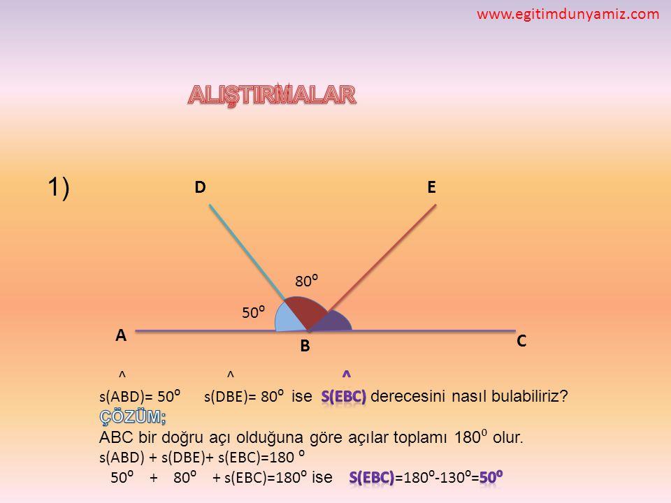 1) ALIŞTIRMALAR D E A C B www.egitimdunyamiz.com 80⁰ 50⁰ ^ ^ ^