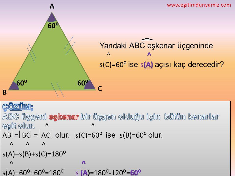 Yandaki ABC eşkenar üçgeninde ^ ^