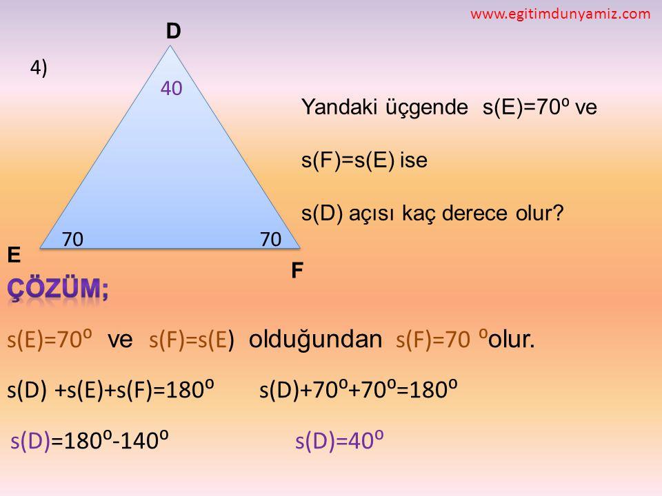 s(E)=70⁰ ve s(F)=s(E) olduğundan s(F)=70 ⁰olur.