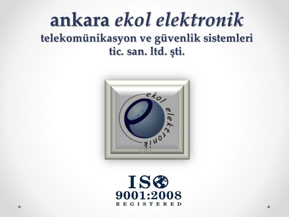 ankara ekol elektronik telekomünikasyon ve güvenlik sistemleri tic. san. ltd. şti.