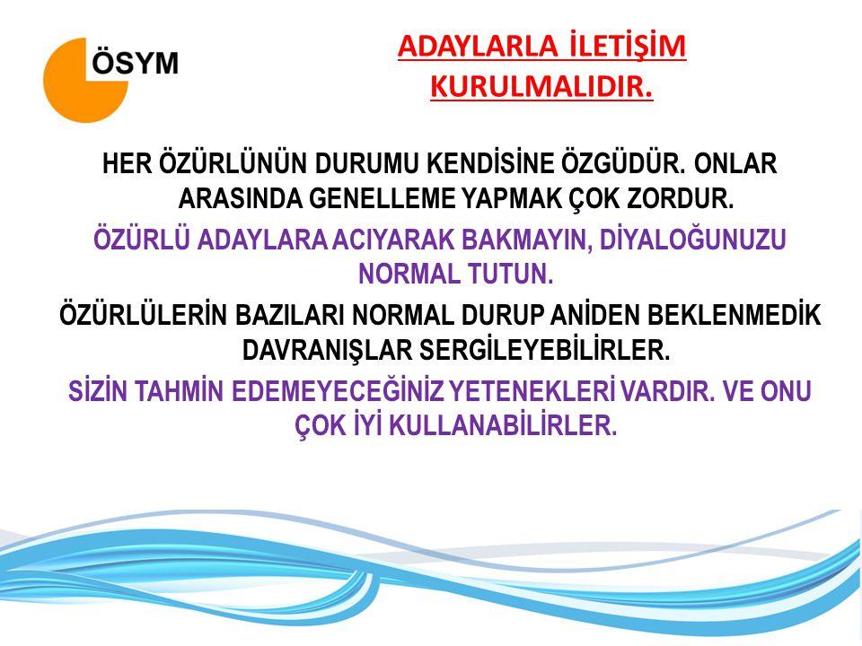 ADAYLARLA İLETİŞİM KURULMALIDIR.