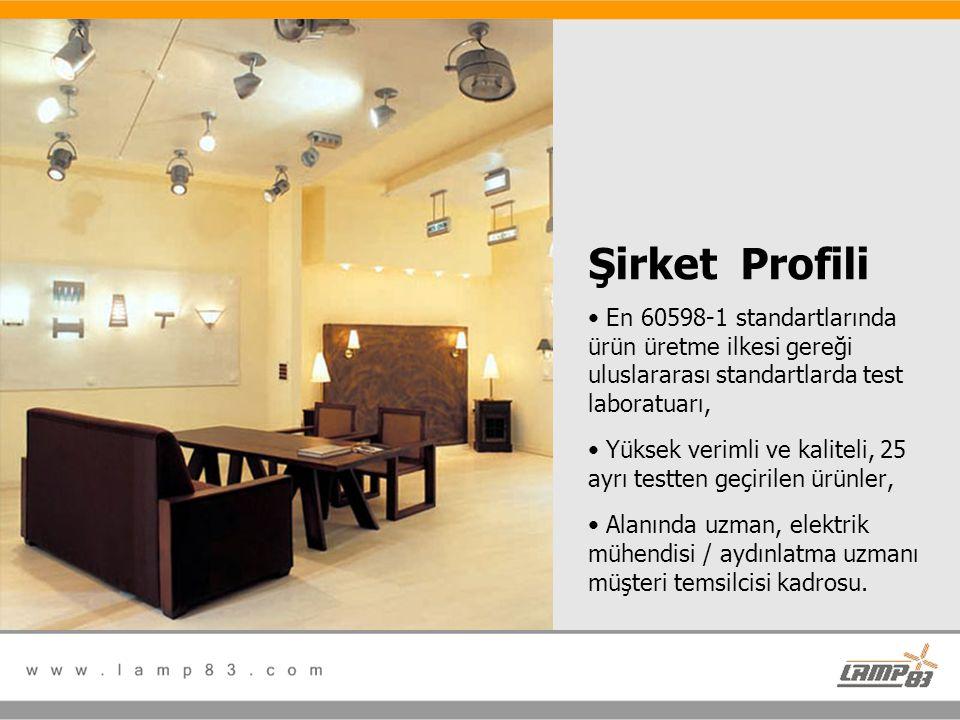 Şirket Profili En 60598-1 standartlarında ürün üretme ilkesi gereği uluslararası standartlarda test laboratuarı,