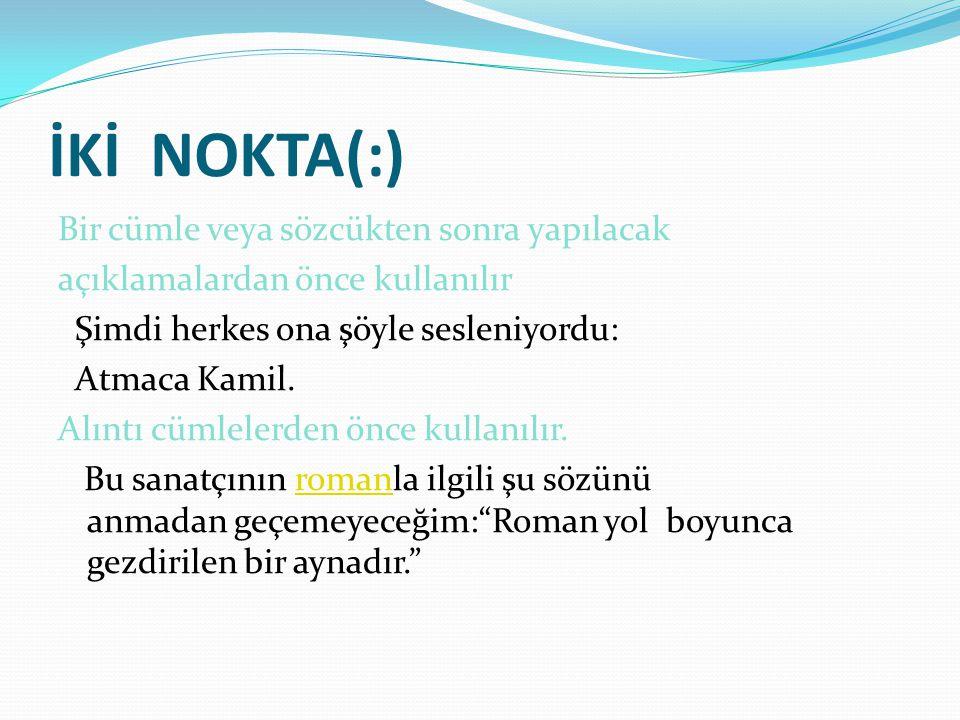 İKİ NOKTA(:)