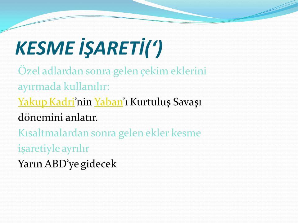 KESME İŞARETİ(')