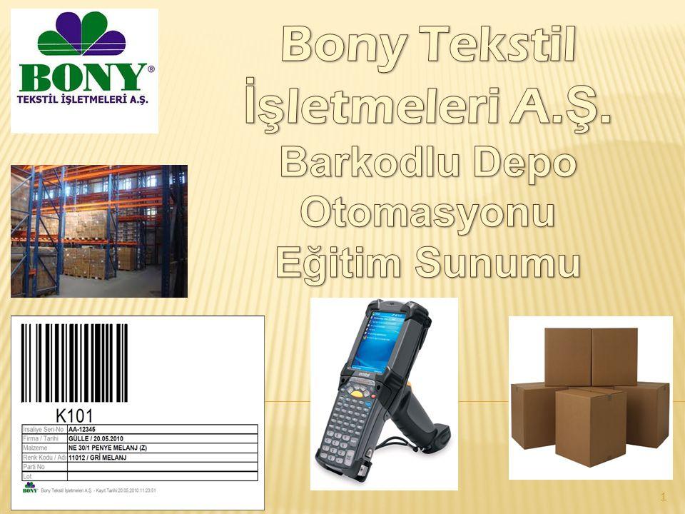 Bony Tekstil İşletmeleri A.Ş. Barkodlu Depo Otomasyonu