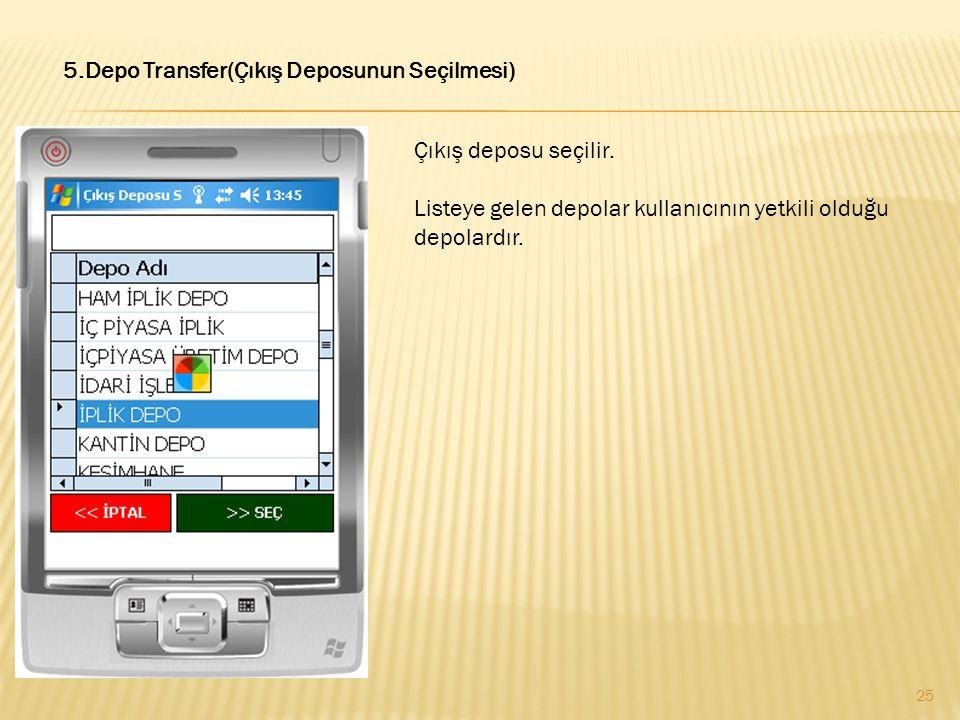 5.Depo Transfer(Çıkış Deposunun Seçilmesi)