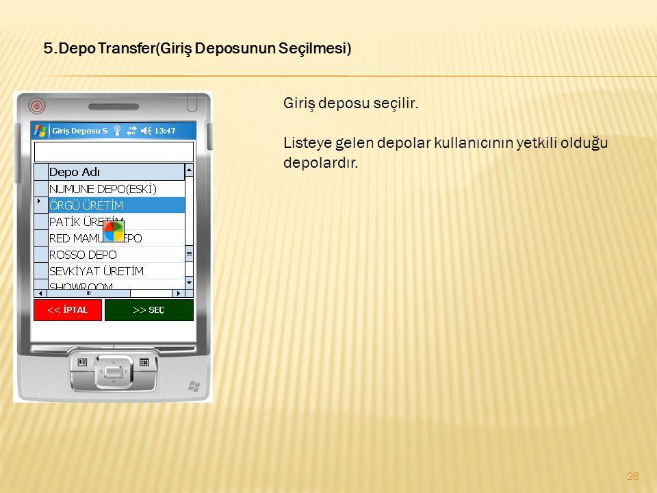 5.Depo Transfer(Giriş Deposunun Seçilmesi)