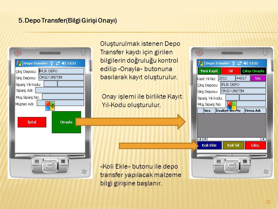 5.Depo Transfer(Bilgi Girişi Onayı)