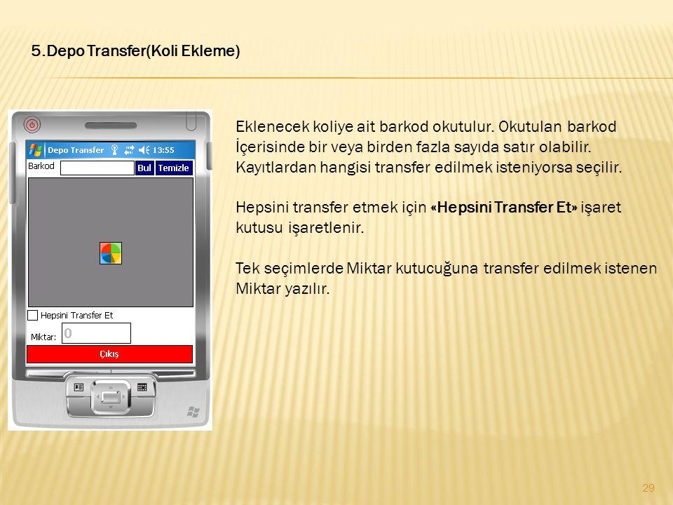 5.Depo Transfer(Koli Ekleme)