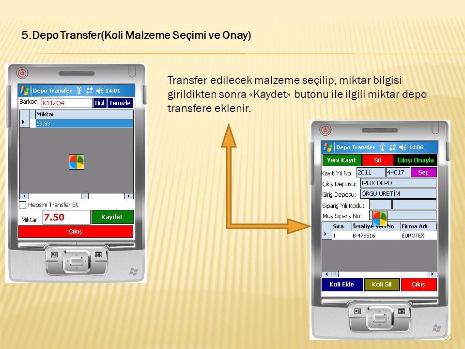 5.Depo Transfer(Koli Malzeme Seçimi ve Onay)