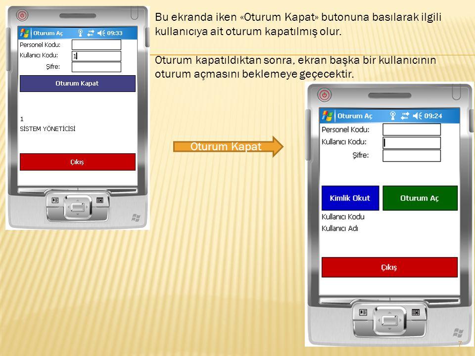 Bu ekranda iken «Oturum Kapat» butonuna basılarak ilgili kullanıcıya ait oturum kapatılmış olur.