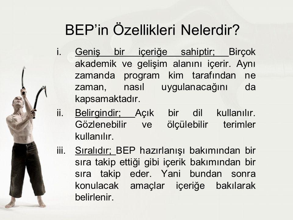 BEP'in Özellikleri Nelerdir