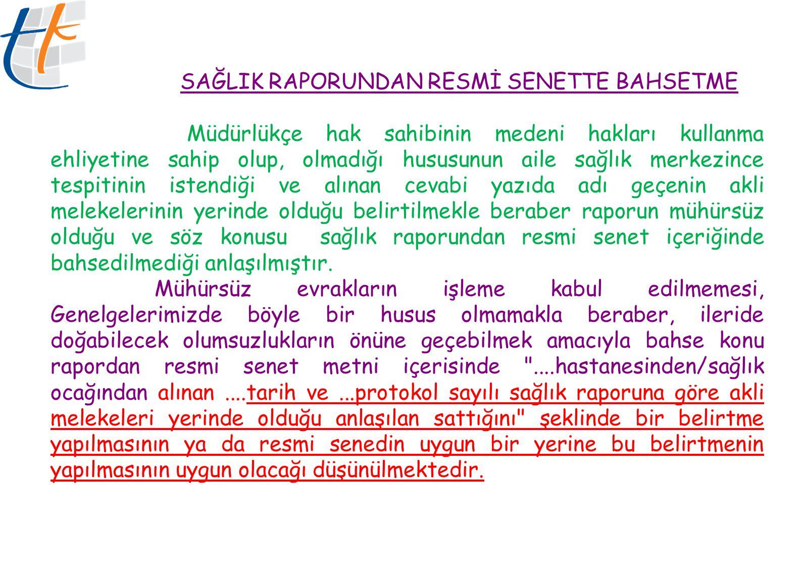SAĞLIK RAPORUNDAN RESMİ SENETTE BAHSETME