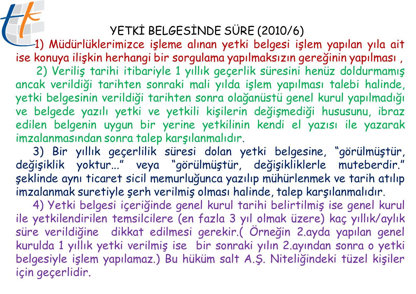 YETKİ BELGESİNDE SÜRE (2010/6)