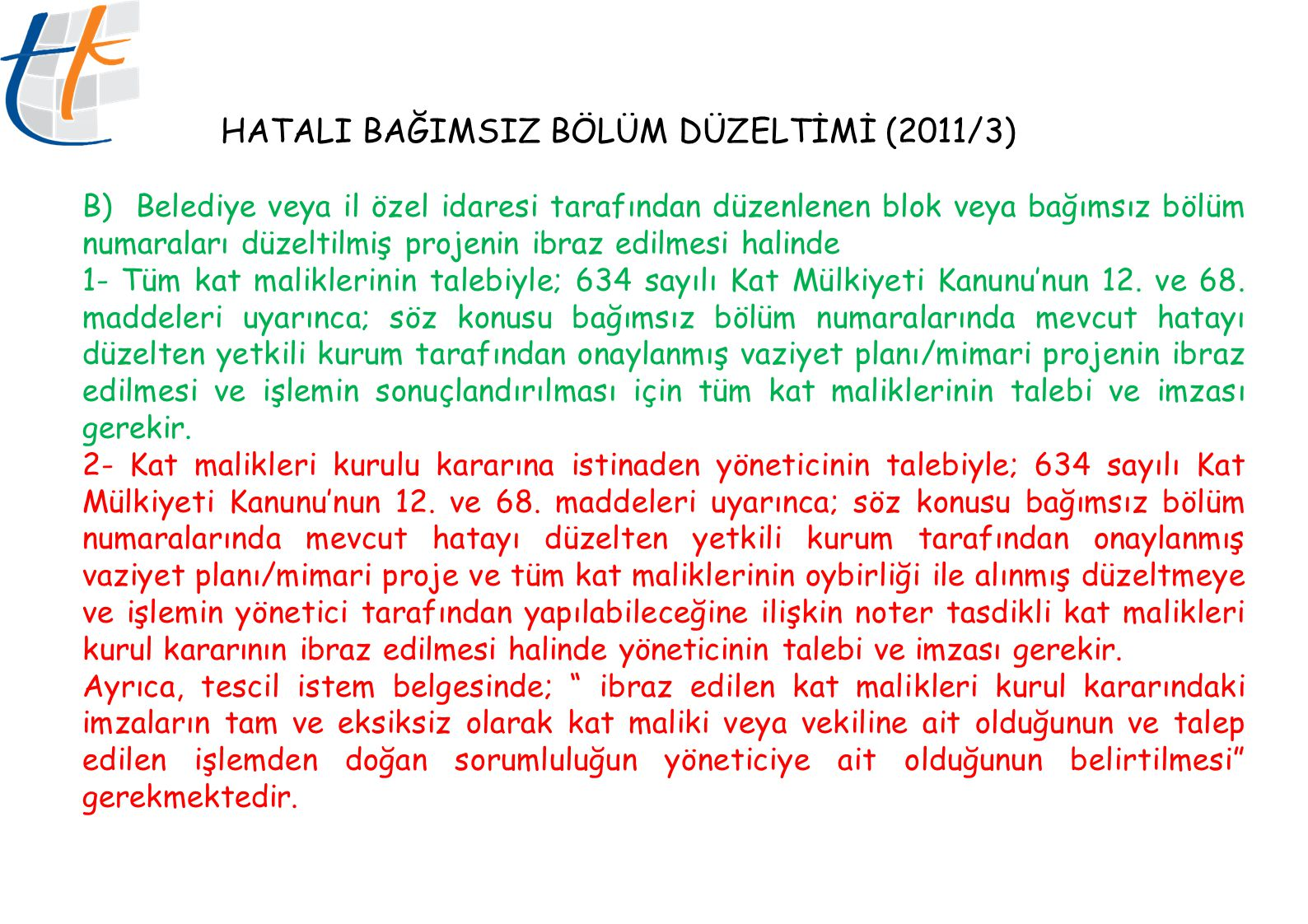 HATALI BAĞIMSIZ BÖLÜM DÜZELTİMİ (2011/3)