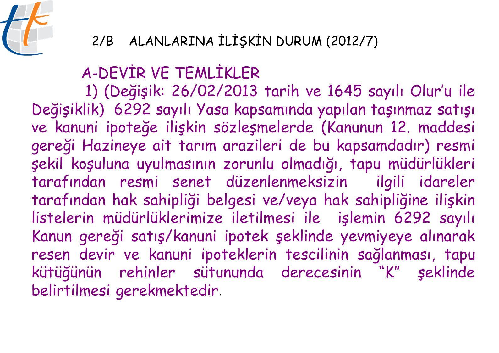 2/B ALANLARINA İLİŞKİN DURUM (2012/7)