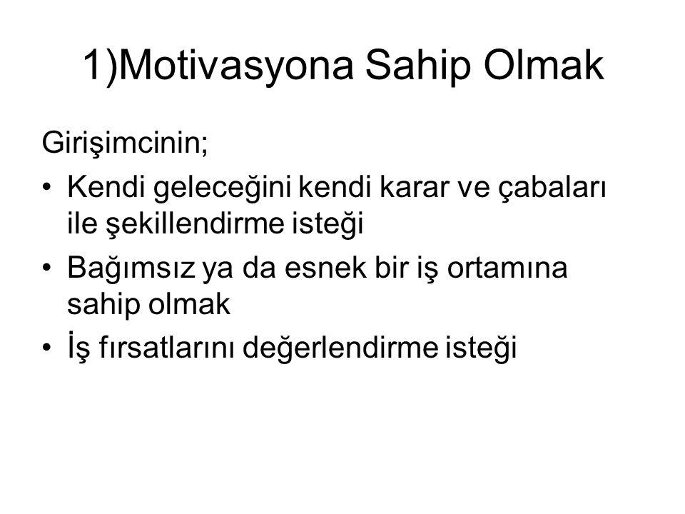 1)Motivasyona Sahip Olmak