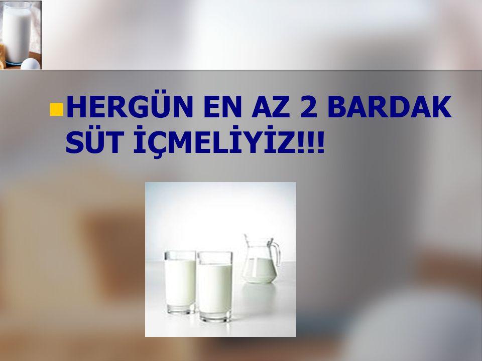 HERGÜN EN AZ 2 BARDAK SÜT İÇMELİYİZ!!!