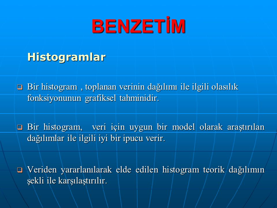 BENZETİM Histogramlar
