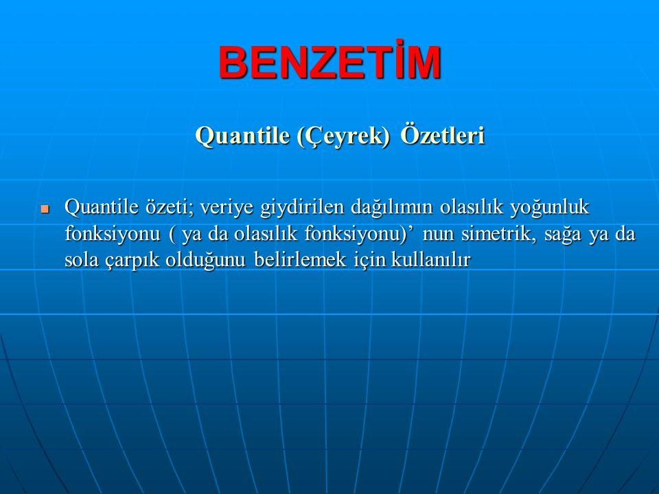 Quantile (Çeyrek) Özetleri