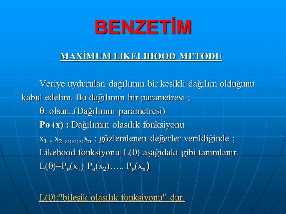 MAXİMUM LIKELIHOOD METODU