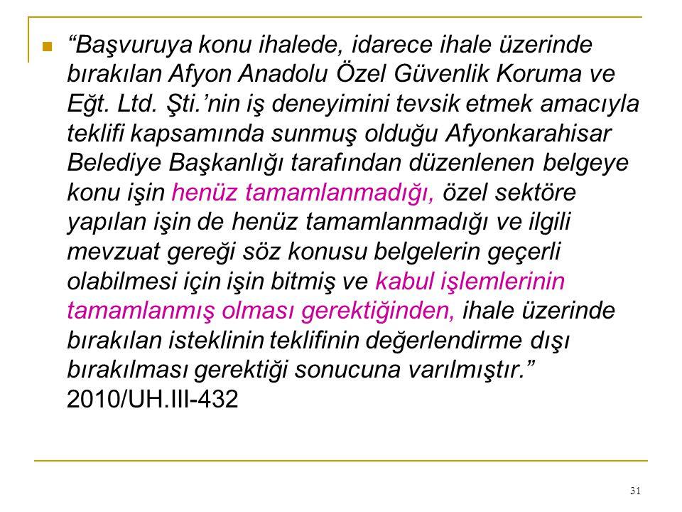 Başvuruya konu ihalede, idarece ihale üzerinde bırakılan Afyon Anadolu Özel Güvenlik Koruma ve Eğt.