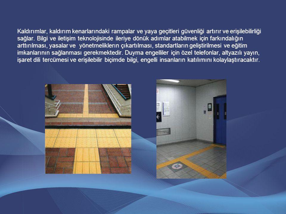 Kaldırımlar, kaldırım kenarlarındaki rampalar ve yaya geçitleri güvenliği artırır ve erişilebilirliği sağlar.