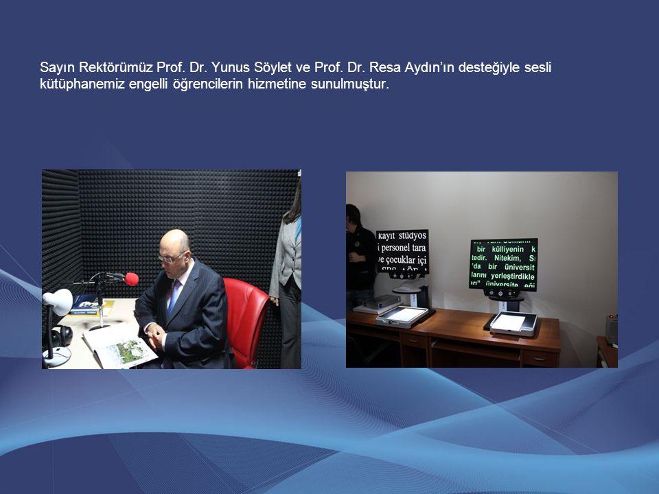 Sayın Rektörümüz Prof. Dr. Yunus Söylet ve Prof. Dr