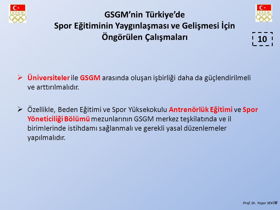 GSGM'nin Türkiye'de Spor Eğitiminin Yaygınlaşması ve Gelişmesi İçin Öngörülen Çalışmaları