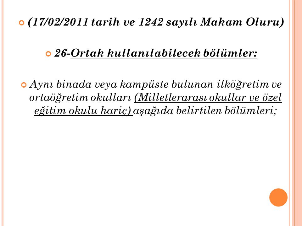 (17/02/2011 tarih ve 1242 sayılı Makam Oluru)