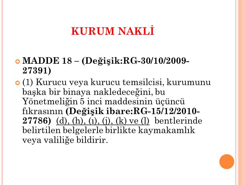 KURUM NAKLİ MADDE 18 – (Değişik:RG-30/10/2009- 27391)