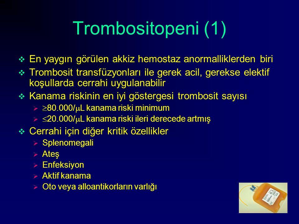 Trombositopeni (1) En yaygın görülen akkiz hemostaz anormalliklerden biri.