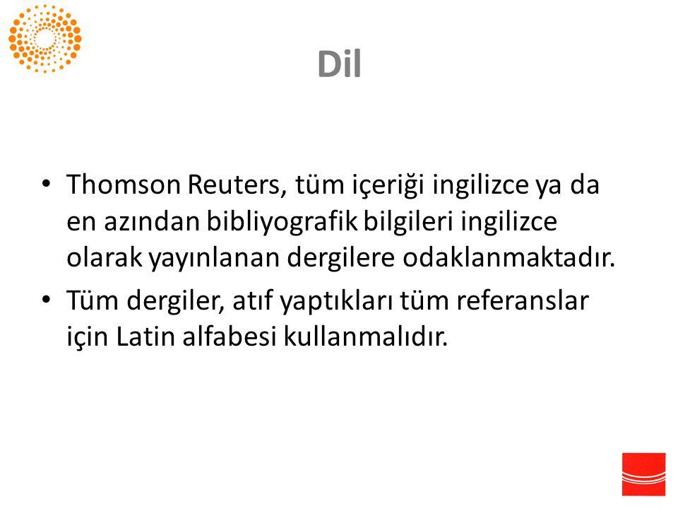 Dil Thomson Reuters, tüm içeriği ingilizce ya da en azından bibliyografik bilgileri ingilizce olarak yayınlanan dergilere odaklanmaktadır.