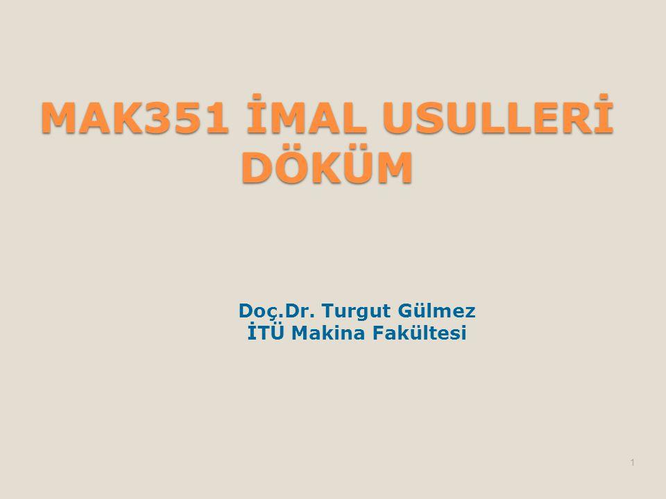 MAK351 İMAL USULLERİ DÖKÜM