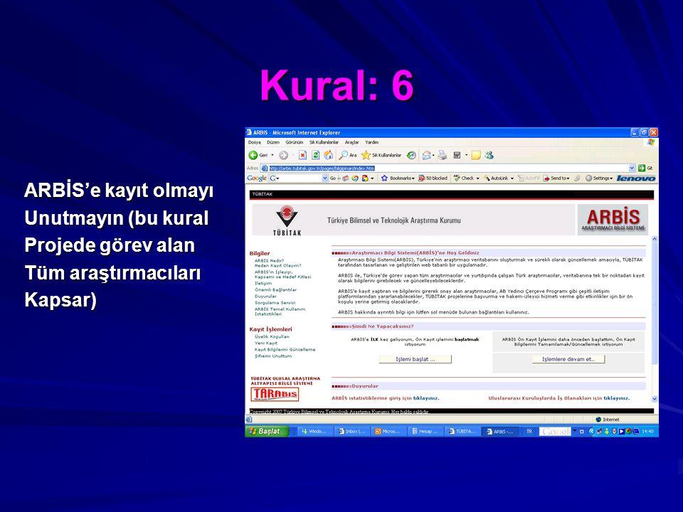 Kural: 6 ARBİS'e kayıt olmayı Unutmayın (bu kural Projede görev alan