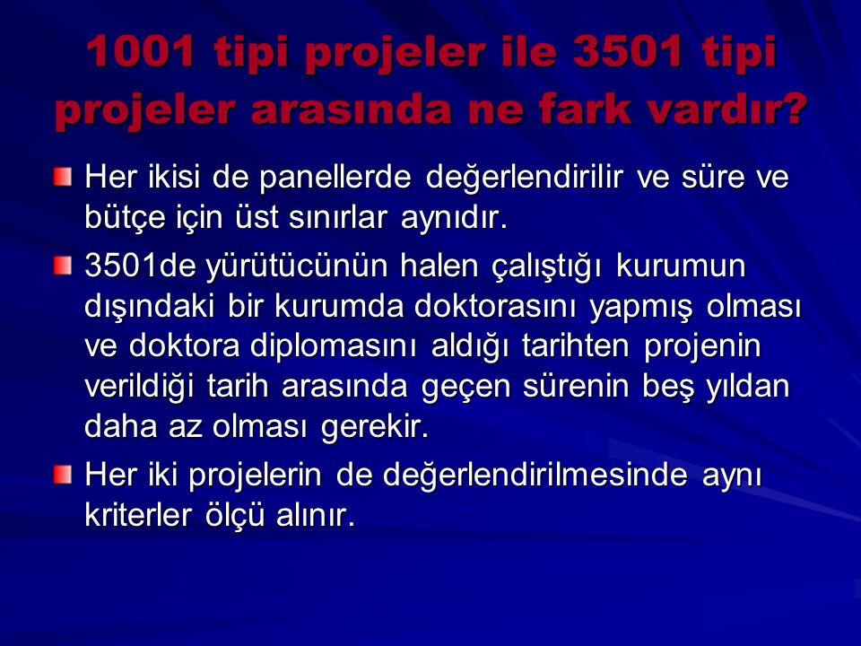 1001 tipi projeler ile 3501 tipi projeler arasında ne fark vardır