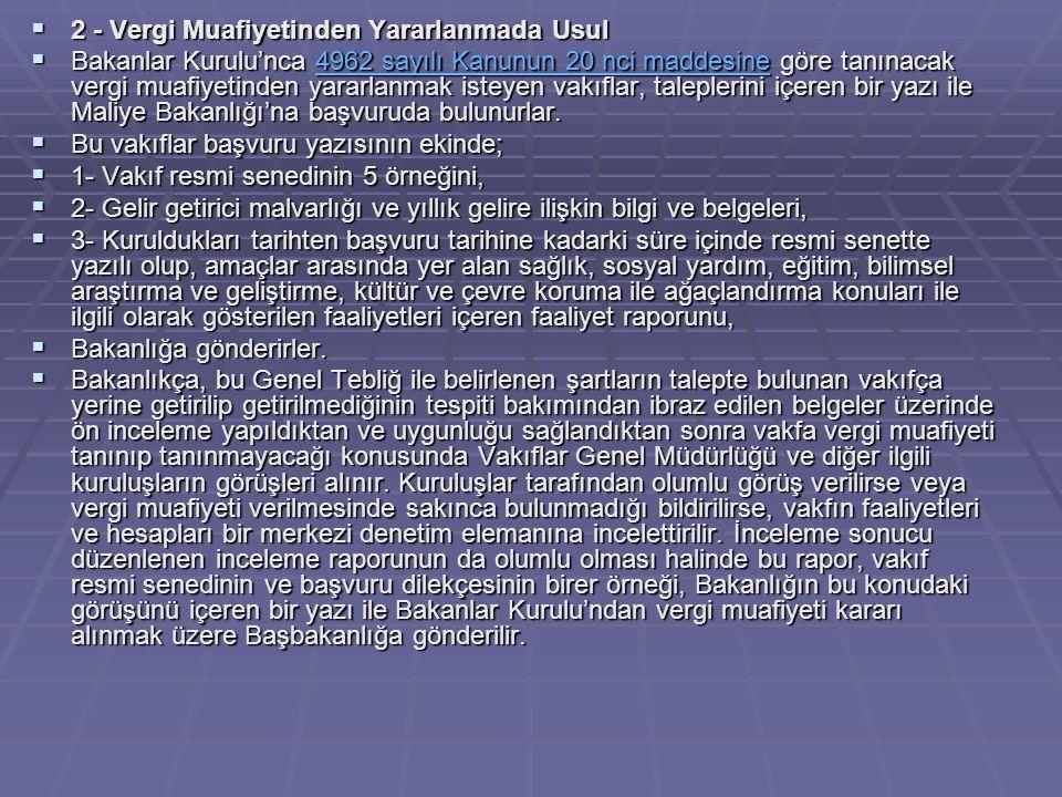 2 - Vergi Muafiyetinden Yararlanmada Usul