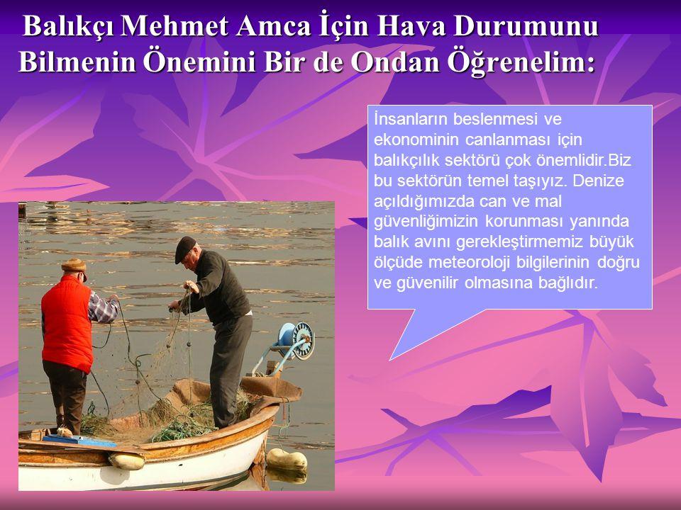 Balıkçı Mehmet Amca İçin Hava Durumunu Bilmenin Önemini Bir de Ondan Öğrenelim: