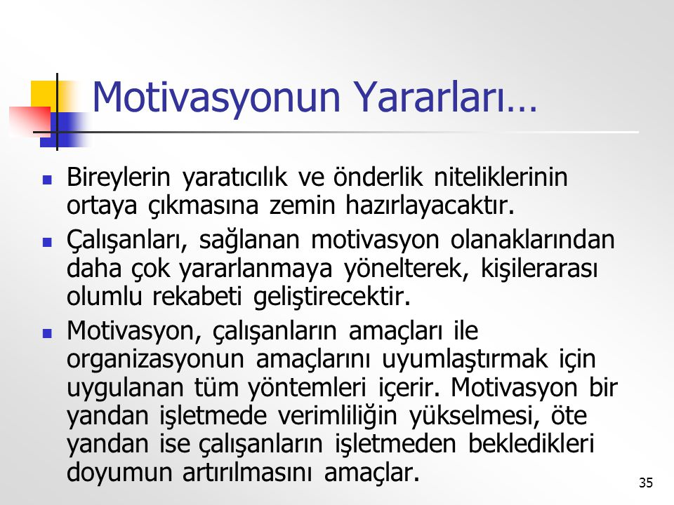 Motivasyonun Yararları…