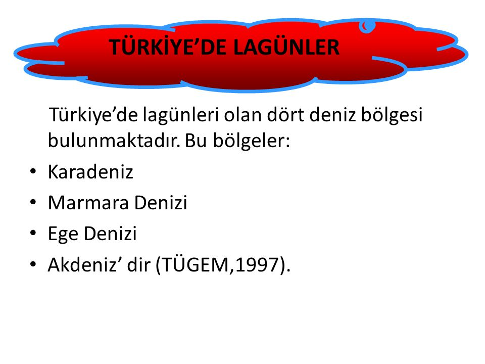 TÜRKİYE'DE LAGÜNLER TÜRKİYE'DE LAGÜNLER