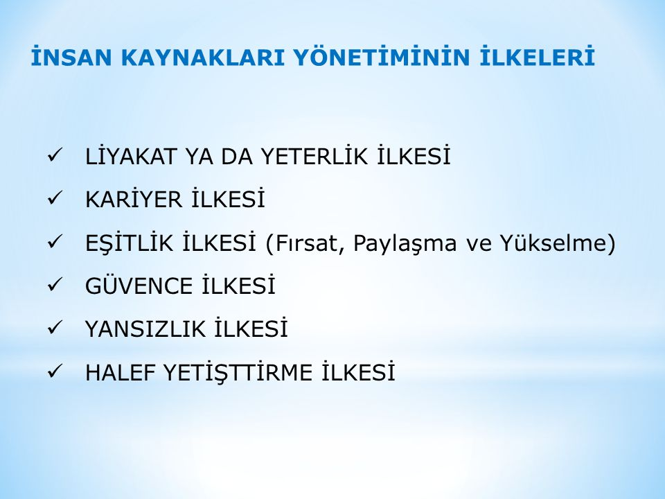 İNSAN KAYNAKLARI YÖNETİMİNİN İLKELERİ