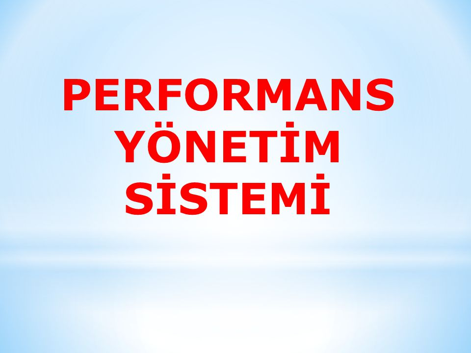 PERFORMANS YÖNETİM SİSTEMİ