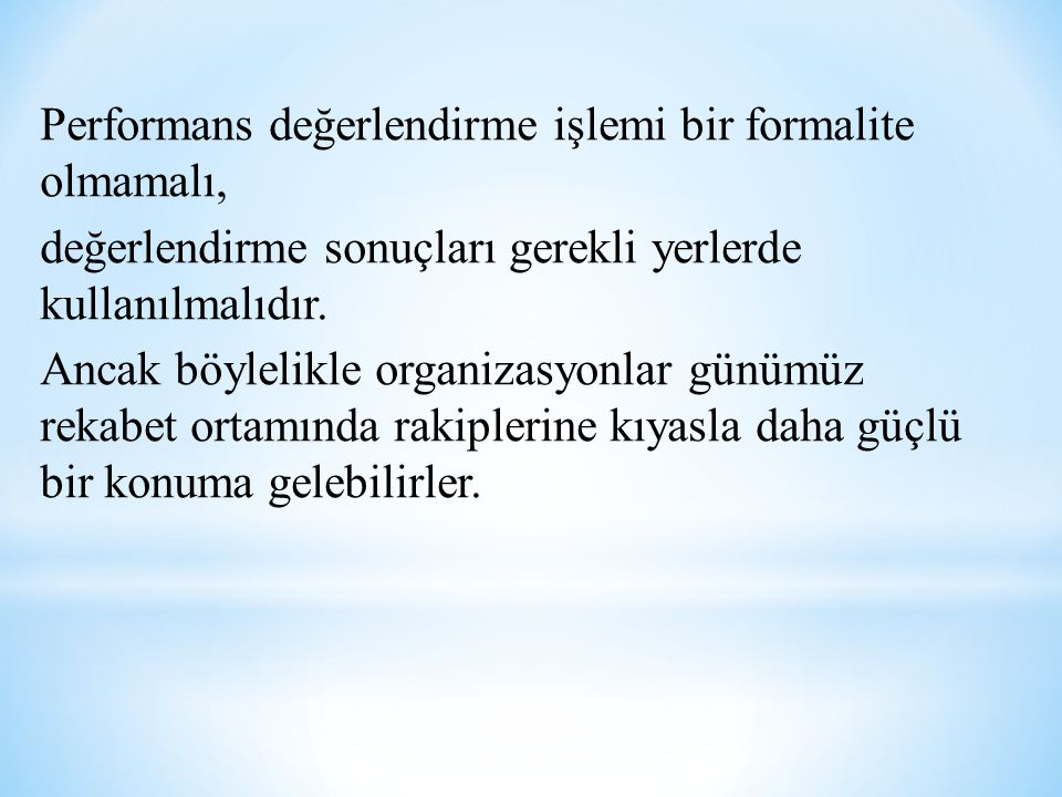 Performans değerlendirme işlemi bir formalite olmamalı,