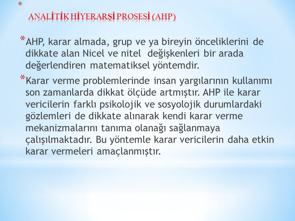 ANALİTİK HİYERARŞİ PROSESİ (AHP)