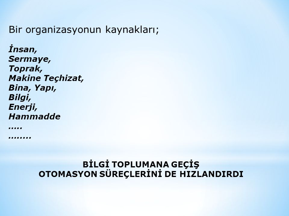 OTOMASYON SÜREÇLERİNİ DE HIZLANDIRDI