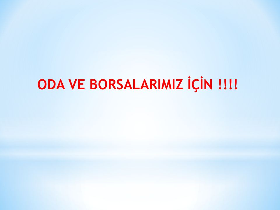 ODA VE BORSALARIMIZ İÇİN !!!!