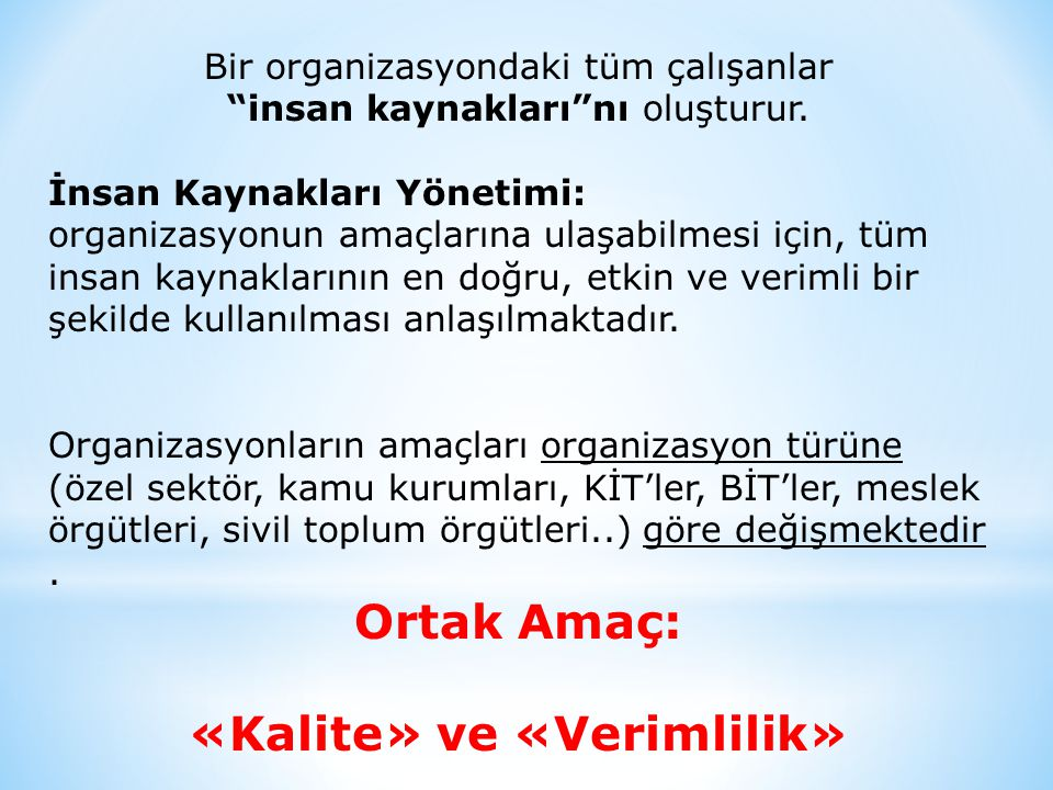 «Kalite» ve «Verimlilik»