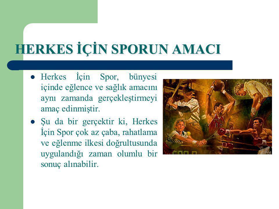 HERKES İÇİN SPORUN AMACI