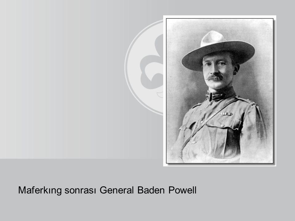 Maferkıng sonrası General Baden Powell