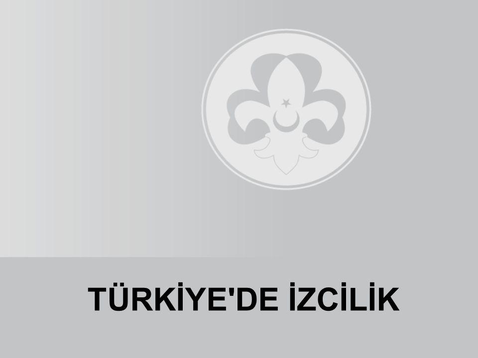 TÜRKİYE DE İZCİLİK